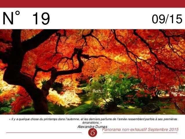 Panorama non-exhaustif Septembre 2015 N°19 09/15 « Il y a quelque chose du printemps dans l'automne, et les derniers parfu...