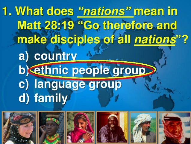 2. How many ethnic people groups (estimated) are there in the world? a) 2,400 b) 8,450 c) 16,600 d) 28,500