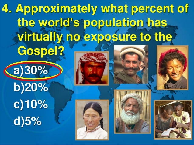 5. Out of every $1 given to all Christian causes, how much goes to pioneer church planting among unreached peoples? a)Abou...