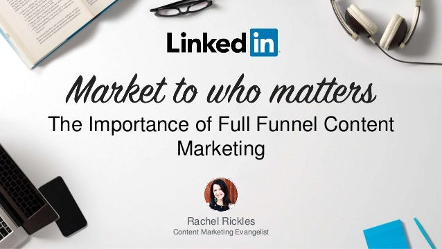 Rachel Rickles Content Marketing Evangelist The Importance of Full Funnel Content Marketing