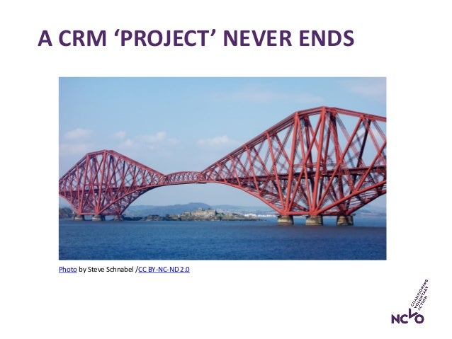 A CRM 'PROJECT' NEVER ENDS Photo by Steve Schnabel /CC BY-NC-ND 2.0