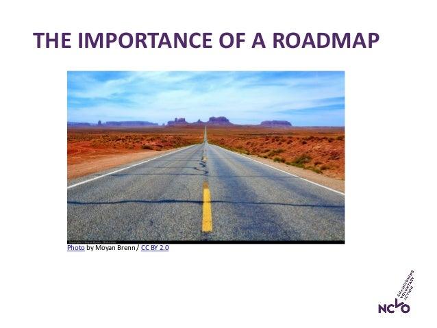 THE IMPORTANCE OF A ROADMAP Photo by Moyan Brenn / CC BY 2.0