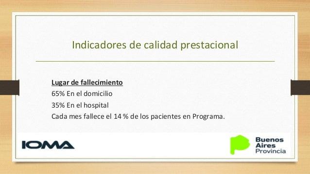 Satisfacción familiar A dos meses del fallecimiento, se realiza una encuesta telefónica validada. NHPCO National Hospice a...