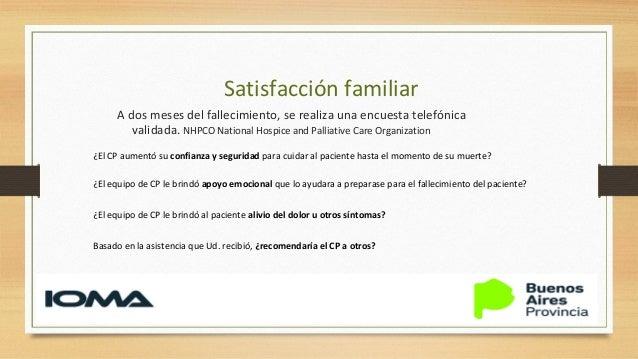 Satisfacción familiar 4 preguntas afirmativas(máxima satisfacción): 67% 3 preguntas afirmativas: 19% El 25% de las familia...