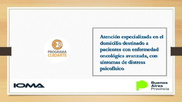 Objetivos del programa • Mejorar la calidad de vida del paciente y su familia (unidad de tratamiento). • Priorizar la aten...