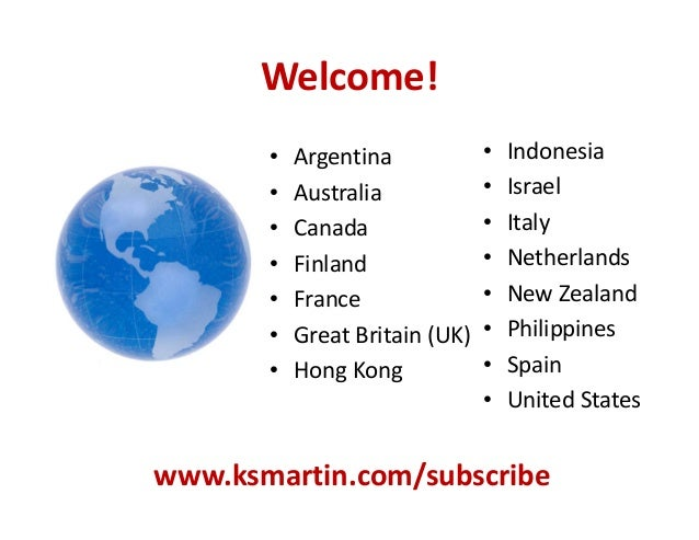 Welcome! • Argentina • Australia • Canada • Finland • France • Great Britain (UK) • Hong Kong • Indonesia • Israel • Italy...
