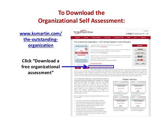 "ToDownloadthe OrganizationalSelfAssessment: www.ksmartin.com/ the‐outstanding‐ organization Click""Downloada freeo..."