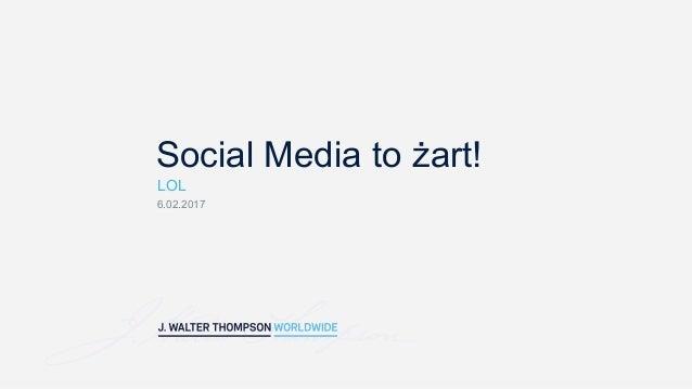 Social Media to żart! LOL 6.02.2017