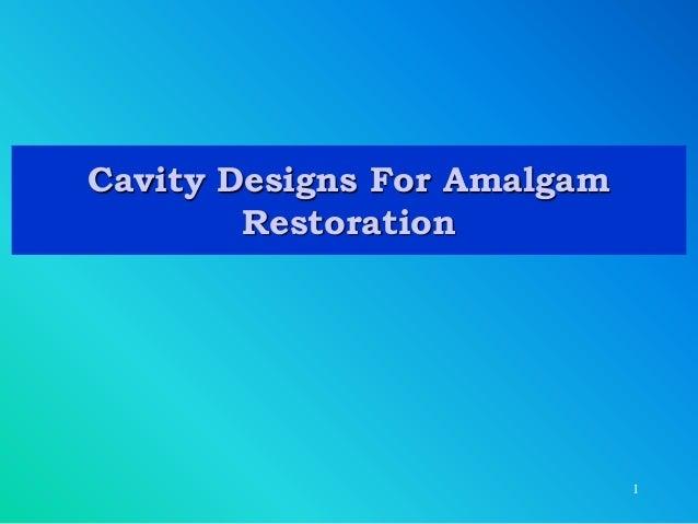 Cavity Designs For Amalgam Restoration 1