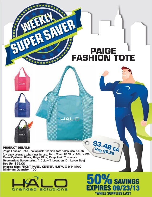 SUPERSAVERWEEKLY 50%SAVINGS EXPIRES 09/23/13 *WHILE SUPPLIES LAST PRODUCT DETAILS Paige Fashion Tote - collapsible fashion...