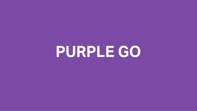 hello@purplego.co angel.co/purple-go Retail 3.0 Merged Online & Offline