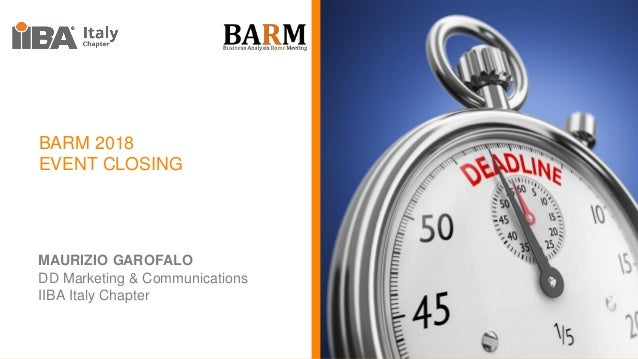 BARM 2018 EVENT CLOSING MAURIZIO GAROFALO DD Marketing & Communications IIBA Italy Chapter