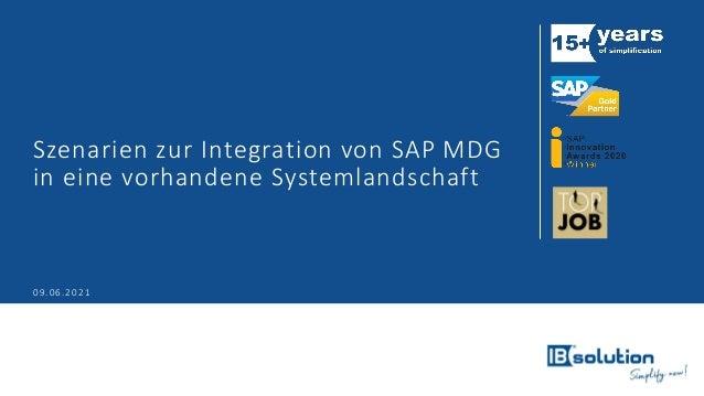 Szenarien zur Integration von SAP MDG in eine vorhandene Systemlandschaft 09.06.2021