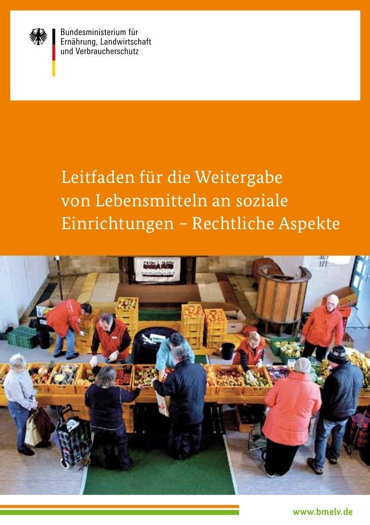 Leitfaden für die Weitergabevon Lebensmitteln an sozialeEinrichtungen – Rechtliche Aspekte                            www....