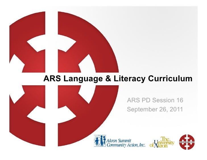 ARS Language & Literacy Curriculum                   ARS PD Session 16                   September 26, 2011