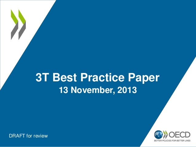 3T Best Practice Paper 13 November, 2013  DRAFT for review