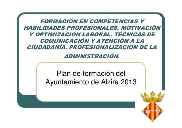 FORMACIÓN EN COMPETENCIAS Y HABILIDADES PROFESIONALES. MOTIVACIÓN Y OPTIMIZACIÓN LABORAL. TÉCNICAS DE COMUNICACIÓN Y ATENC...