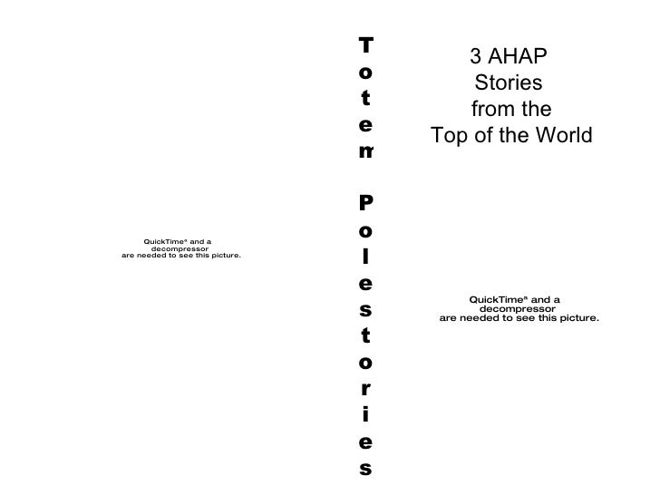 Totem Poles tor ies 3 AHAP Stories from the Top of the World