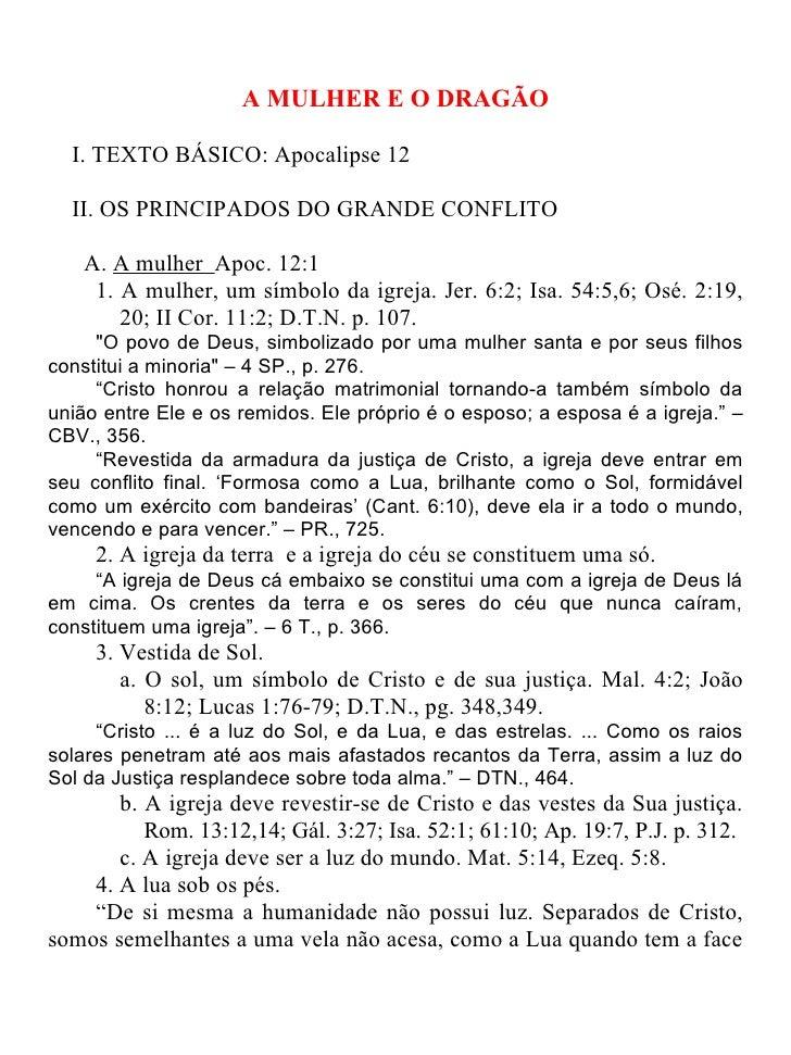 A MULHER E O DRAGÃO  I. TEXTO BÁSICO: Apocalipse 12  II. OS PRINCIPADOS DO GRANDE CONFLITO   A. A mulher Apoc. 12:1    1. ...