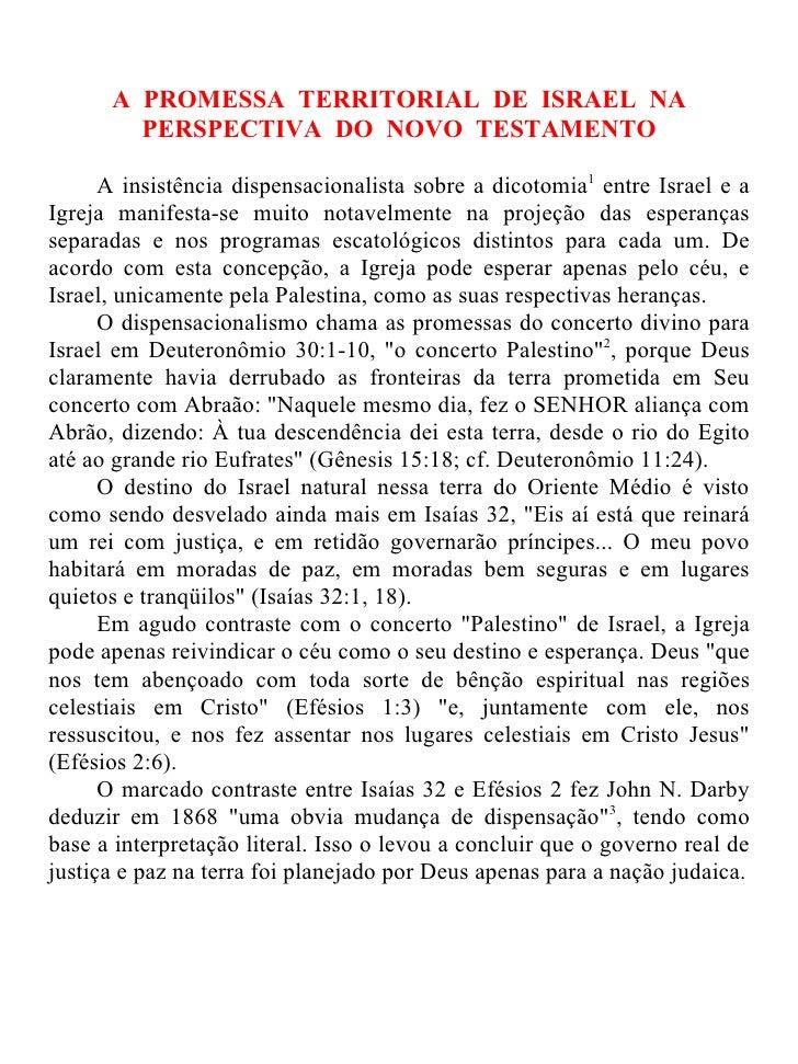 A PROMESSA TERRITORIAL DE ISRAEL NA        PERSPECTIVA DO NOVO TESTAMENTO      A insistência dispensacionalista sobre a di...