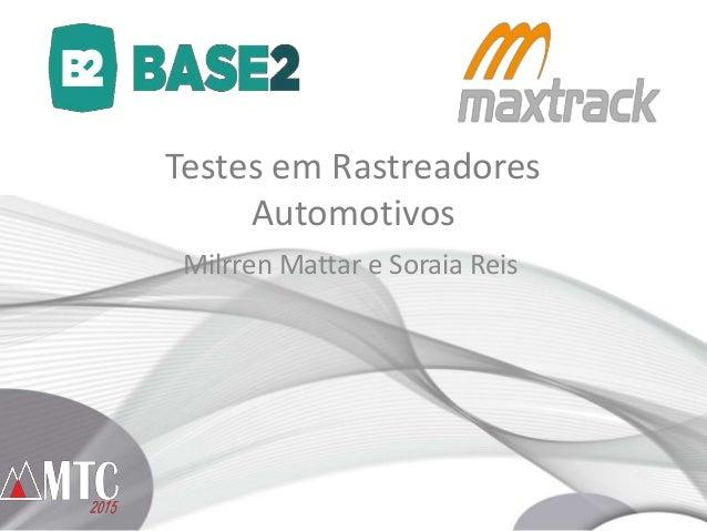 Testes em Rastreadores Automotivos Milrren Mattar e Soraia Reis
