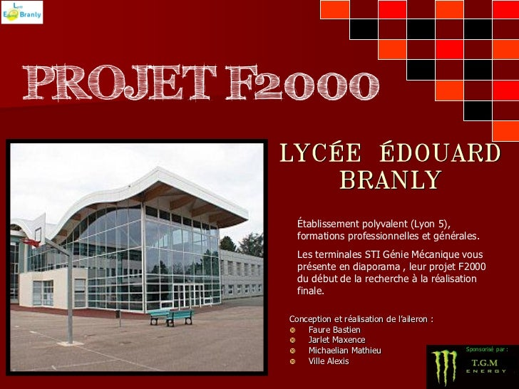 PROJET F2000        LYCÉE ÉDOUARD            BRANLY          Établissement polyvalent (Lyon 5),          formations profes...