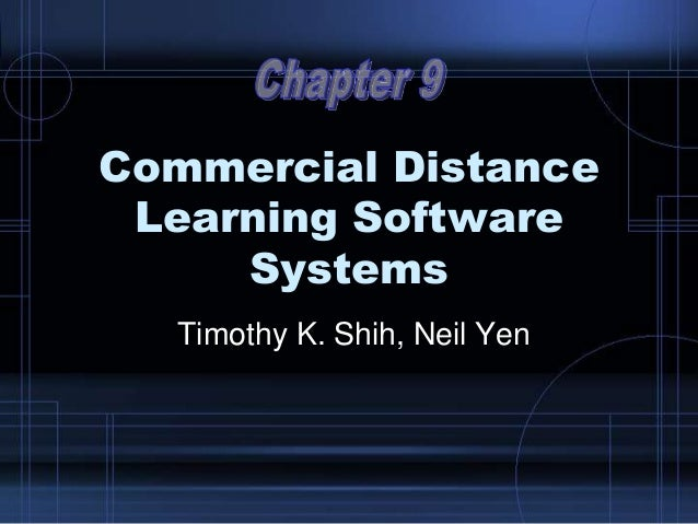Commercial Distance Learning Software Systems Timothy K. Shih, Neil Yen