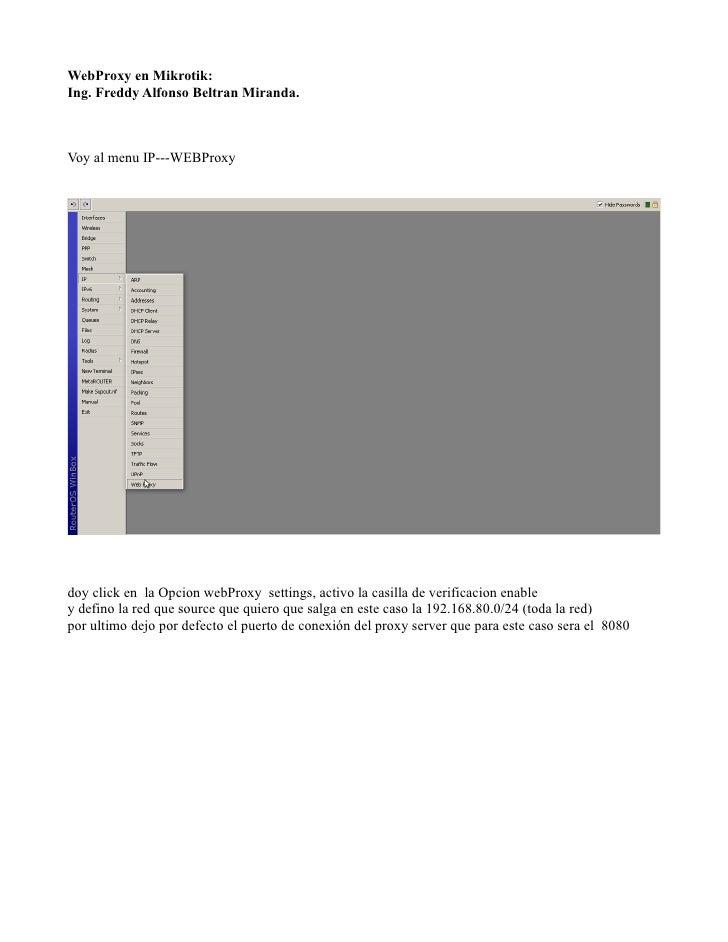 WebProxy en Mikrotik:Ing. Freddy Alfonso Beltran Miranda.Voy al menu IP---WEBProxydoy click en la Opcion webProxy settings...