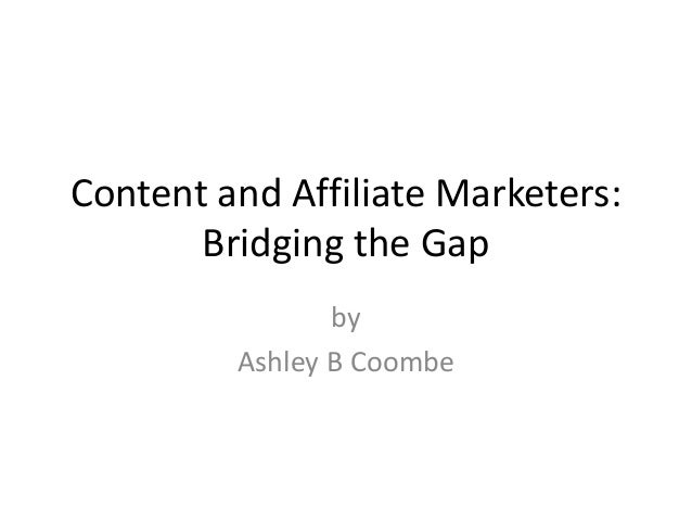 Content and Affiliate Marketers: Bridging the Gap by Ashley B Coombe