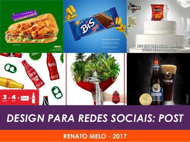 DESIGN PARA REDES SOCIAIS: POST RENATO MELO - 2017
