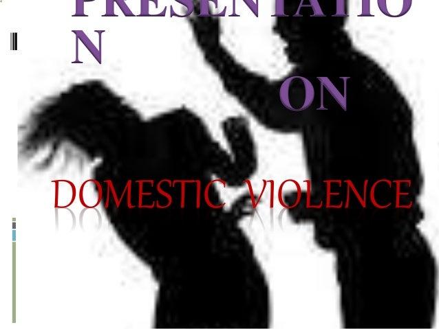 DOMESTIC VIOLENCE PRESENTATIO N ON