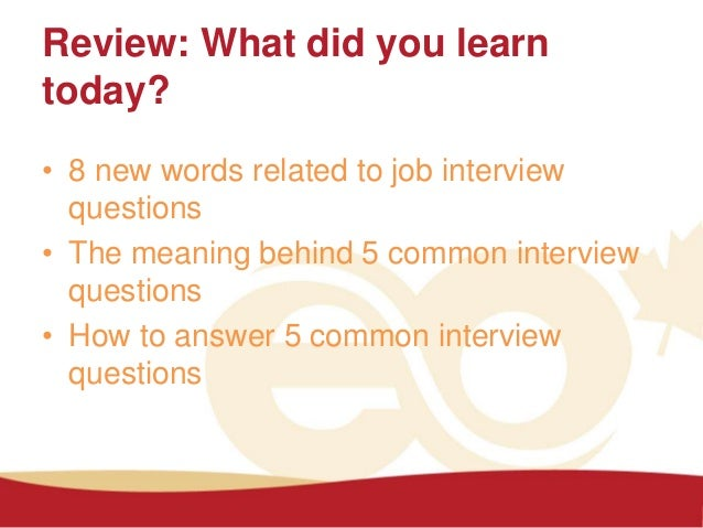 Wonderful 62. Review: What Did You Learn Today? U2022 8 New Words Related To Job  Interview Questions ...