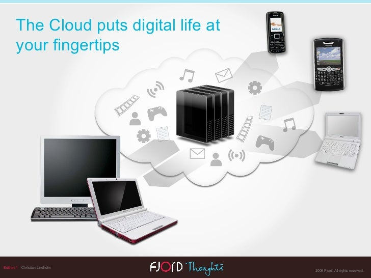 Edition 1   Christian Lindholm The Cloud puts digital life at your fingertips