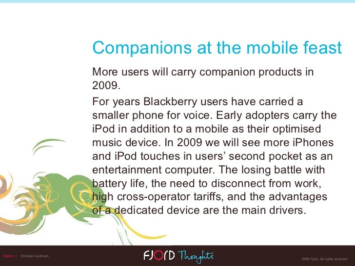 Edition 1   Christian Lindholm Companions at the mobile feast More users will carry companion products  in 2009.  For year...