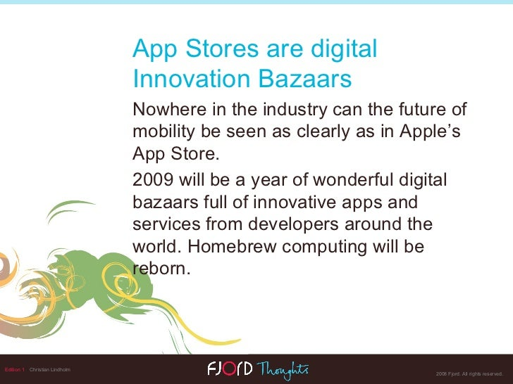 Edition 1   Christian Lindholm App Stores are digital  Innovation Bazaars Nowhere in the industry can the  future of mobil...