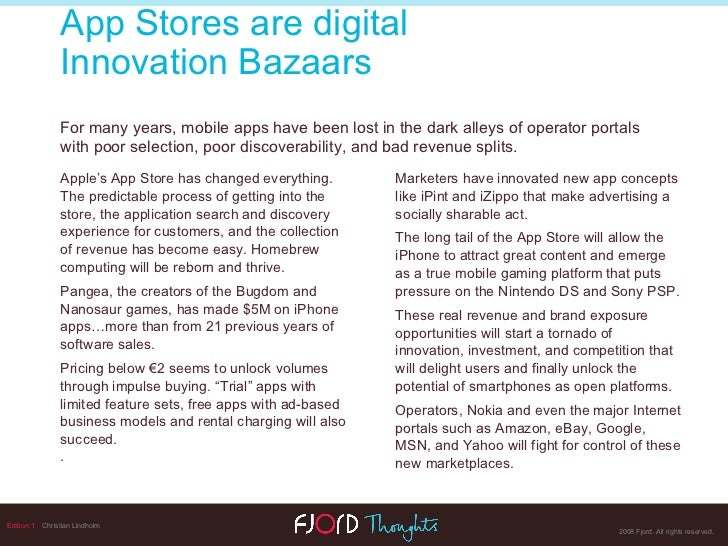Edition 1   Christian Lindholm Apple's App Store has changed everything. The predictable process of getting into the store...