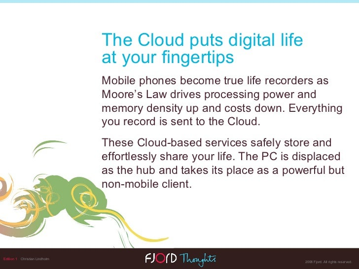 Edition 1   Christian Lindholm The Cloud puts digital life  at your fingertips Mobile phones become true life recorders as...