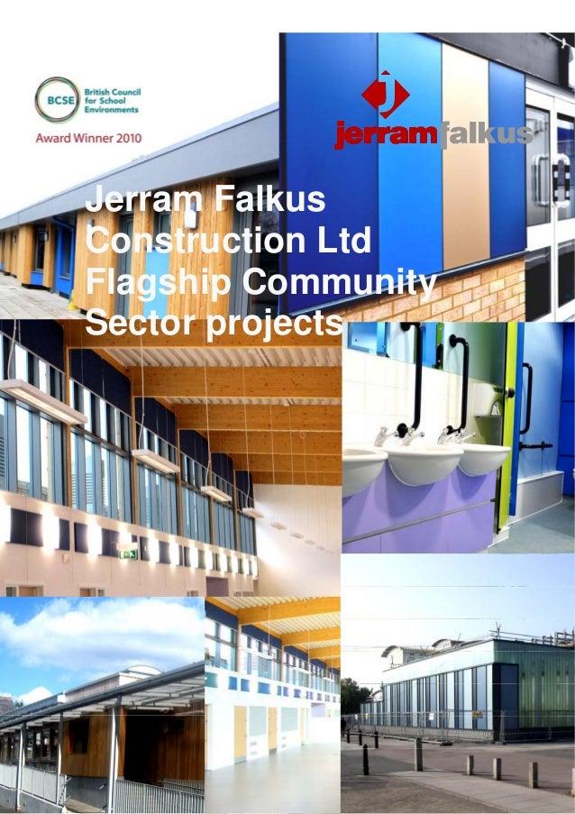 Jerram FalkusConstruction LtdFlagship CommunitySector projects    Jerram Falkus Construction Ltd - Education Profile