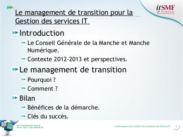 Le management de transition pour la Gestion des services IT  Introduction Le Conseil Générale de la Manche et Manche Numér...