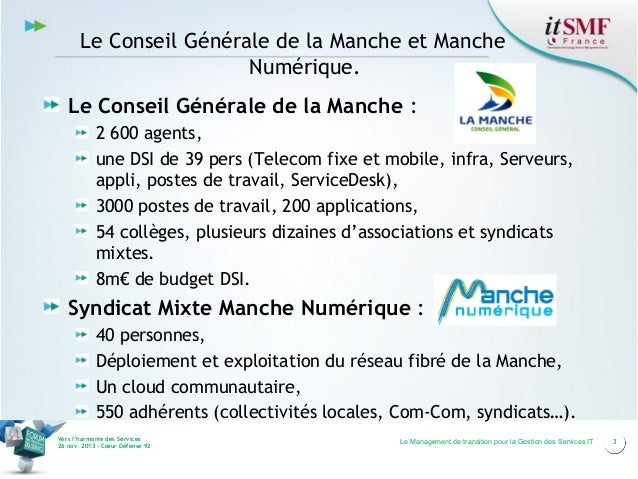 Le Conseil Générale de la Manche et Manche Numérique. Le Conseil Générale de la Manche : 2 600 agents, une DSI de 39 pers ...