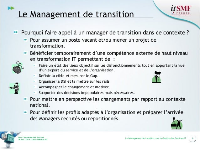 Le Management de transition Pourquoi faire appel à un manager de transition dans ce contexte ? Pour assumer un poste vacan...