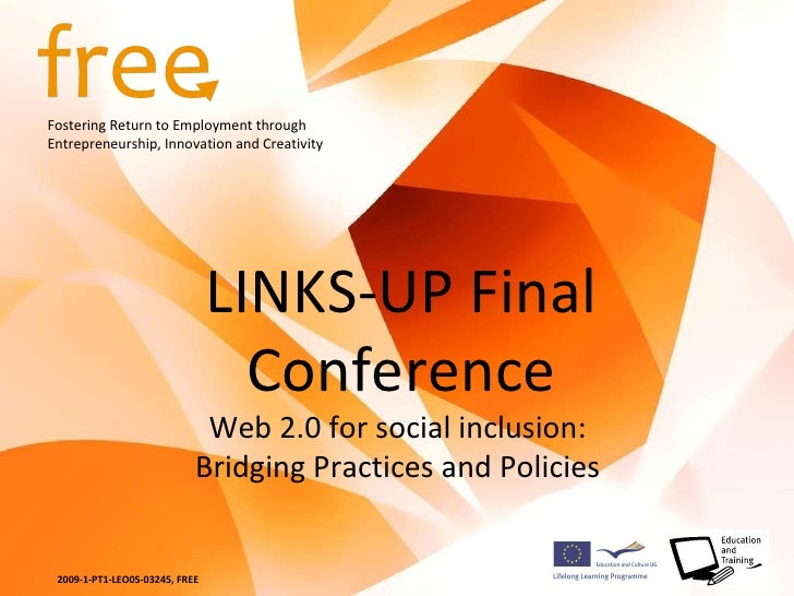 LINKS-UP Final Conference Web 2.0 for social inclusion:  Bridging Practices and Policies