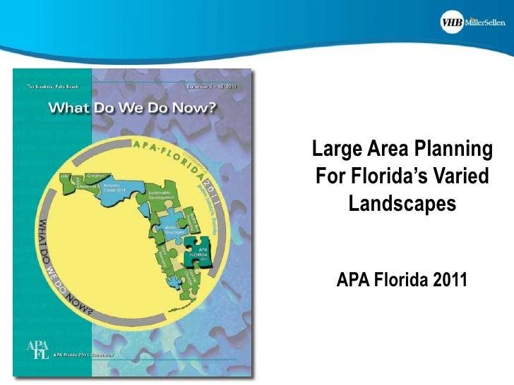 Large Area Planning For Florida's Varied LandscapesAPA Florida 2011<br />