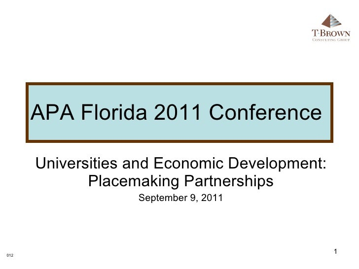 APA Florida 2011 Conference  Universities and Economic Development: Placemaking Partnerships September 9, 2011 012