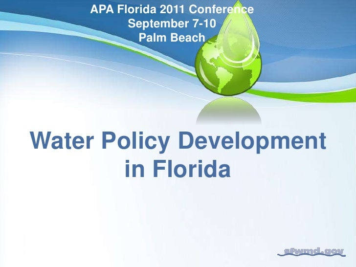 APA Florida 2011 Conference<br />September 7-10 <br />Palm Beach<br />Water Policy Development in Florida<br />