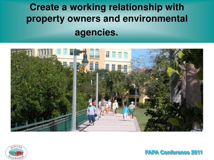 Create a working relationship withproperty owners and environmental           agencies.                         FAPA Confe...