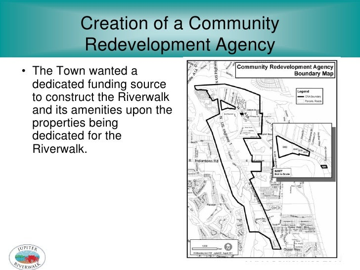 Creation of a Community          Redevelopment Agency• The Town wanted a  dedicated funding source  to construct the River...