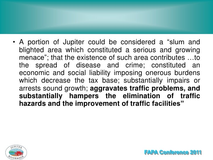 """• A portion of Jupiter could be considered a """"slum and  blighted area which constituted a serious and growing  menace""""; th..."""