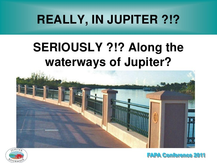 REALLY, IN JUPITER ?!?SERIOUSLY ?!? Along the waterways of Jupiter?                 FAPA Conference 2011