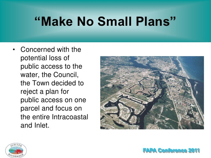 """""""Make No Small Plans""""• Concerned with the  potential loss of  public access to the  water, the Council,  the Town decided ..."""